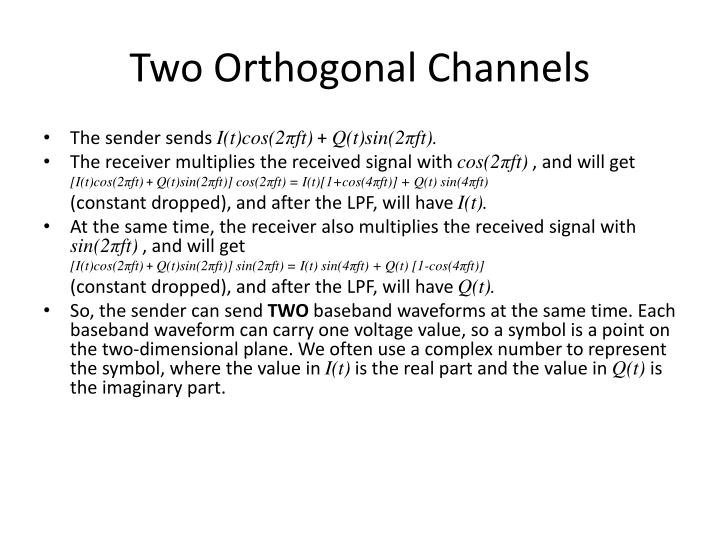 Two Orthogonal Channels