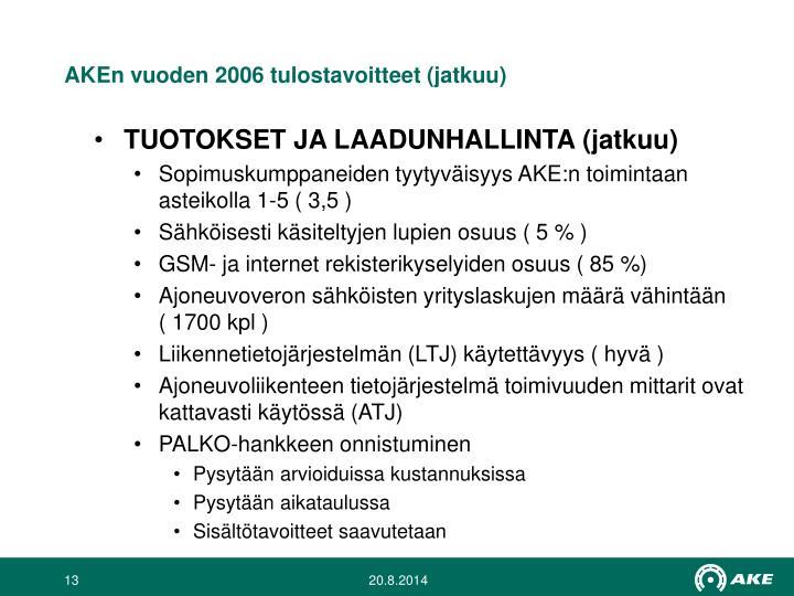 AKEn vuoden 2006 tulostavoitteet (jatkuu)