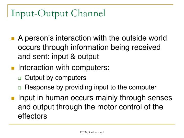 Input-Output Channel