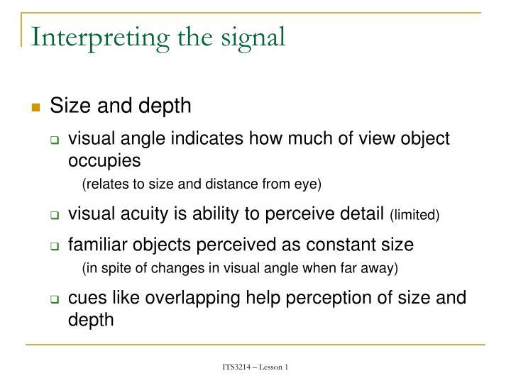 Interpreting the signal