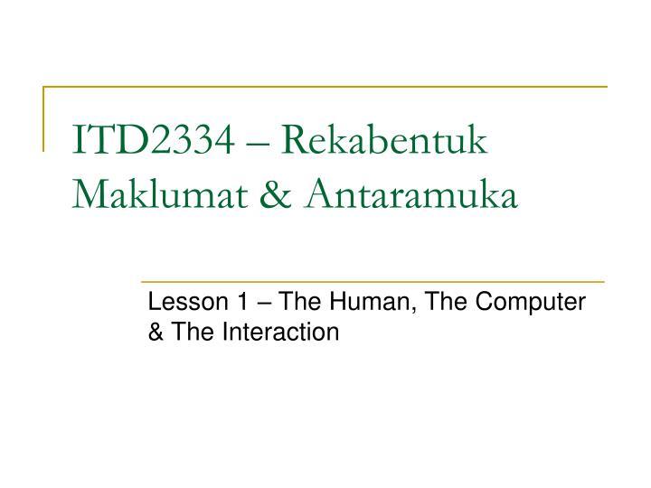 ITD2334 – Rekabentuk Maklumat & Antaramuka