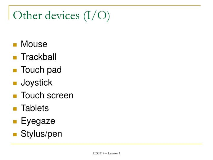 Other devices (I/O)