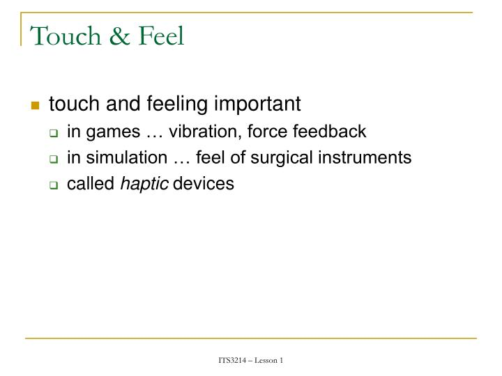 Touch & Feel