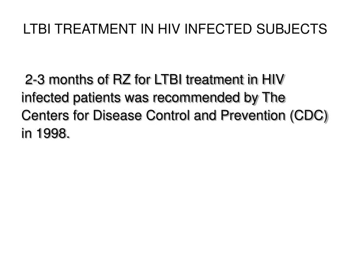 LTBI TREATMENT IN HIV INFECTED SUBJECTS