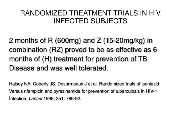 RANDOMIZED TREATMENT TRIALS IN HIV