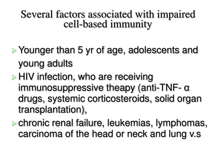 Several factors associated with impaired cell-based immunity