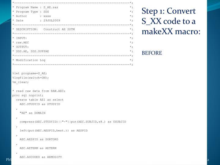 Step 1: Convert S_XX code to a makeXX macro: