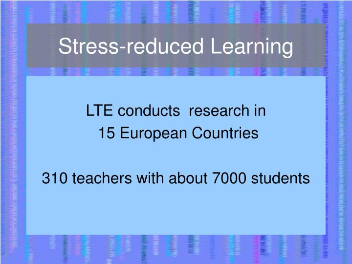 Stress-reduced Learning