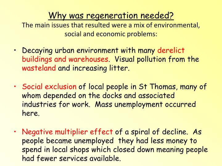 Why was regeneration needed?