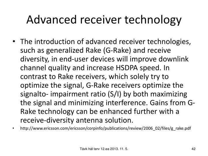 Advanced receiver technology