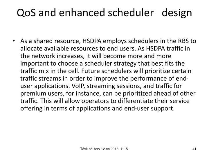 QoS and enhanced scheduler   design