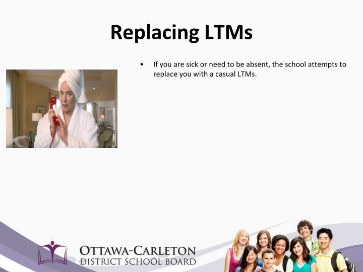 Replacing LTMs