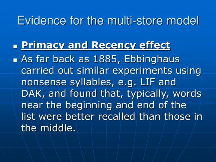 Evidence for the multi-store model