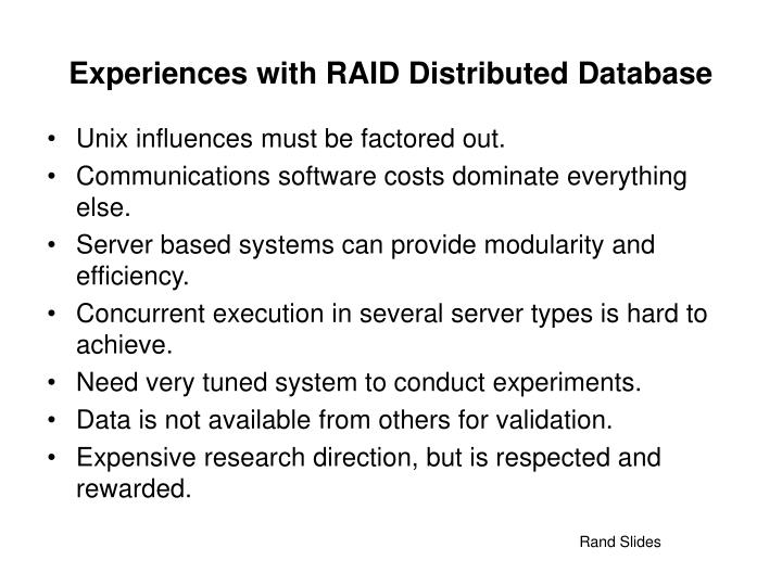 Experiences with RAID Distributed Database
