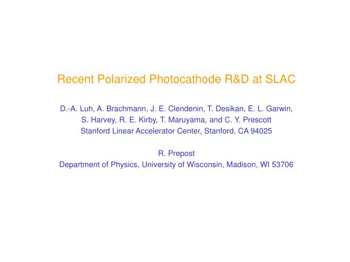 Recent Polarized Photocathode R&D at SLAC