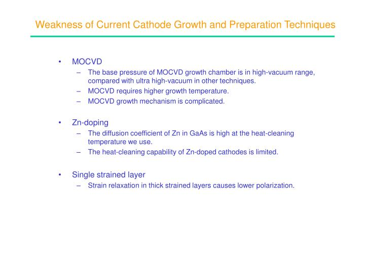 Weakness of Current Cathode Growth and Preparation Techniques