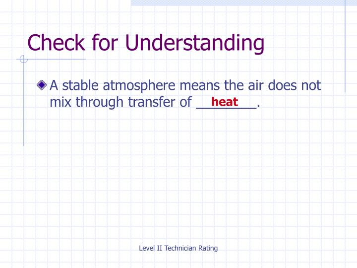A stable atmosphere means the air does not mix through transfer of ________.