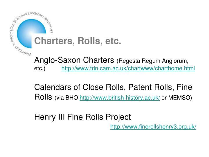 Charters, Rolls, etc.