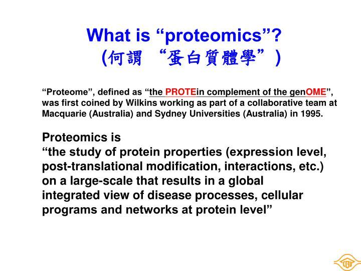 "What is ""proteomics""?"
