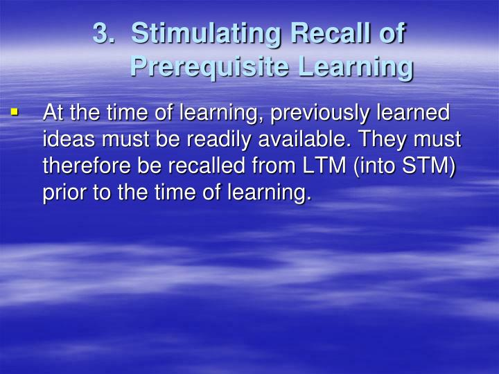 3.  Stimulating Recall of Prerequisite Learning