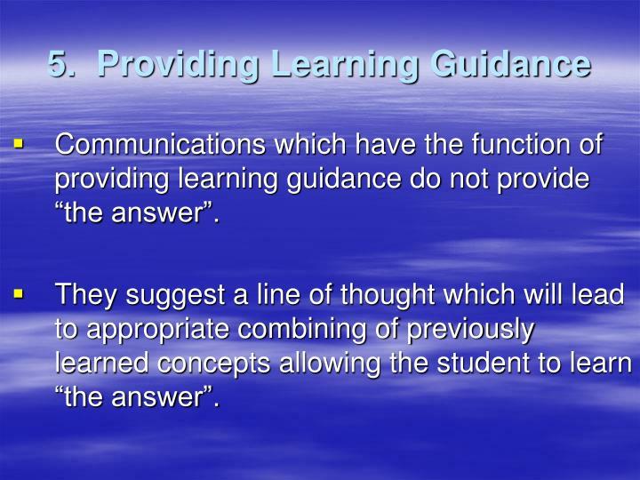 5.  Providing Learning Guidance