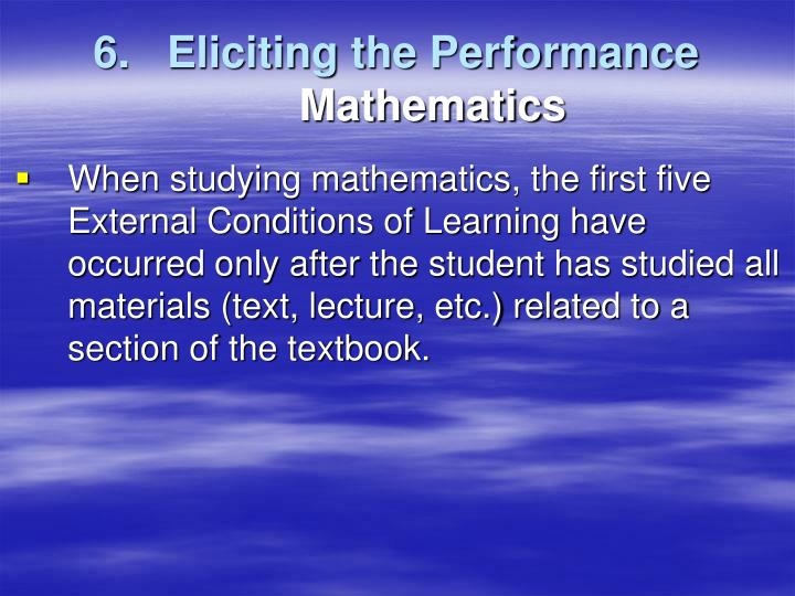 6.   Eliciting the Performance