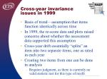 cross year invariance issues in 1999