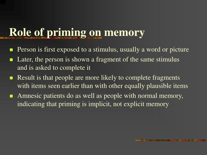 Role of priming on memory