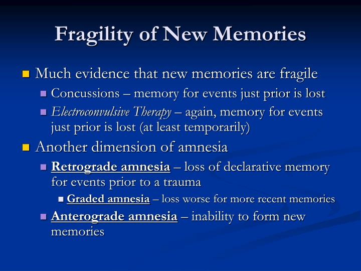 Fragility of New Memories