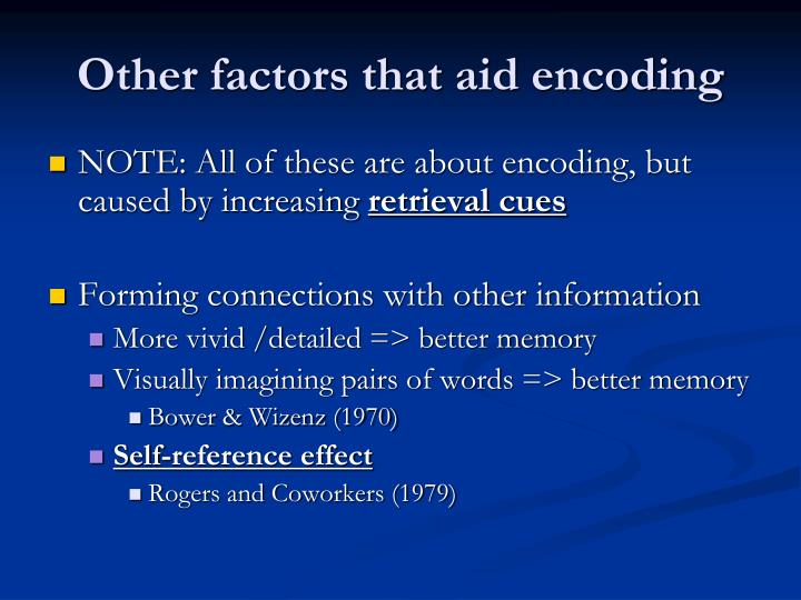 Other factors that aid encoding