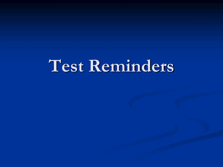 Test Reminders