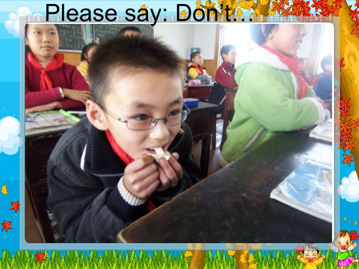 Please say: Don't…