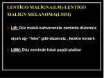 lent go mal gna lm lent go mal gn melanoma lmm