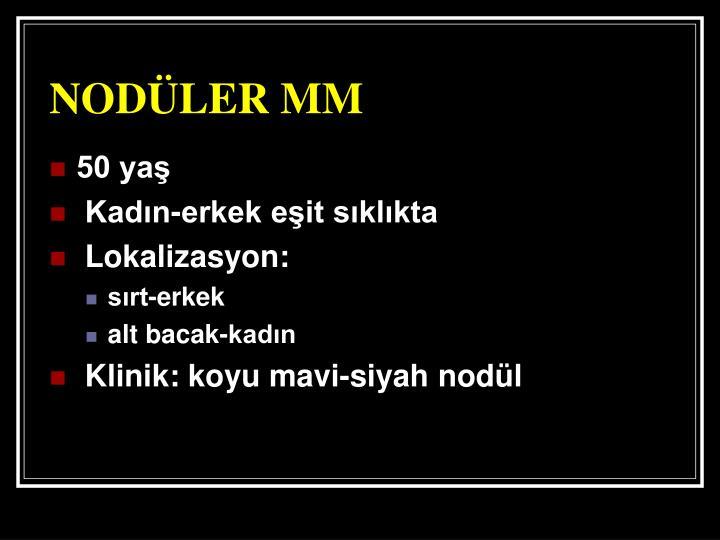 NODÜLER MM