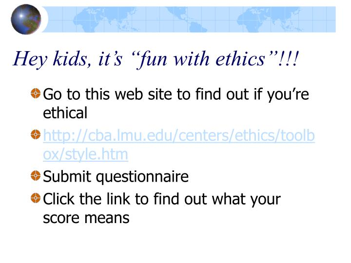 Hey kids it s fun with ethics