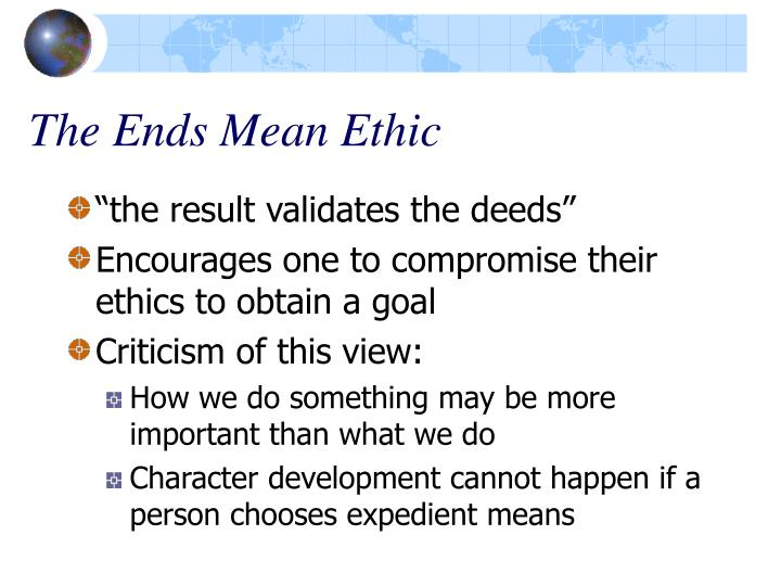 The Ends Mean Ethic