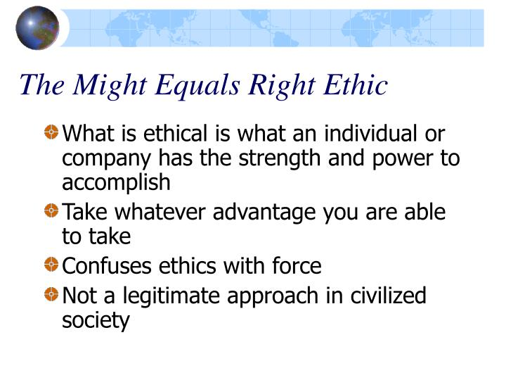 The Might Equals Right Ethic