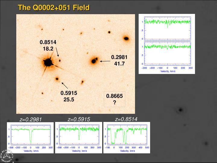 The Q0002+051 Field
