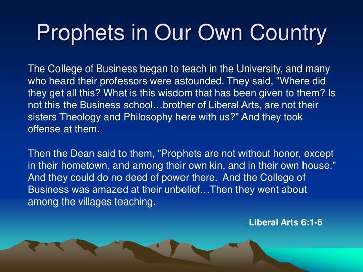 Prophets in Our Own Country