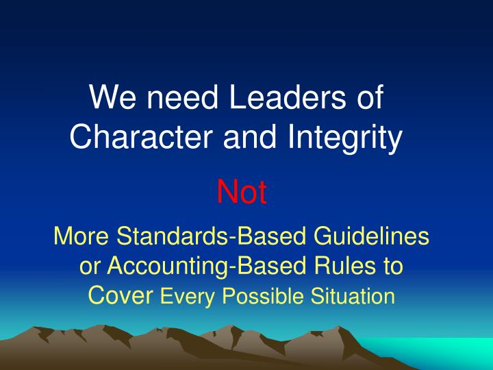 We need Leaders of Character and Integrity