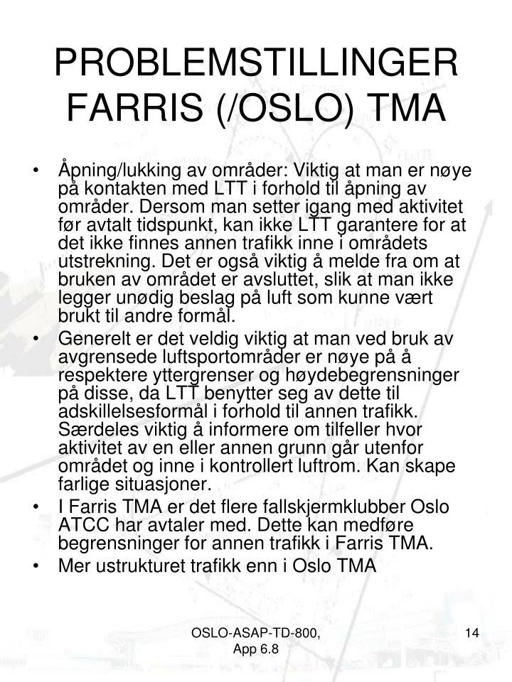PROBLEMSTILLINGER FARRIS (/OSLO) TMA