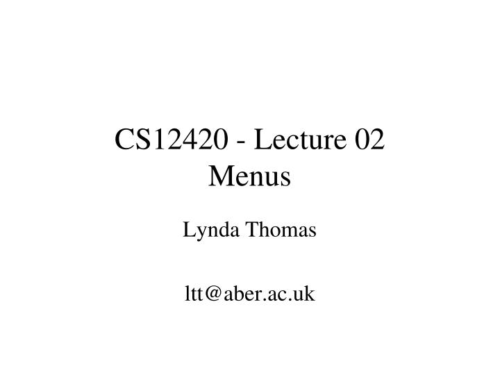 CS12420 - Lecture 02