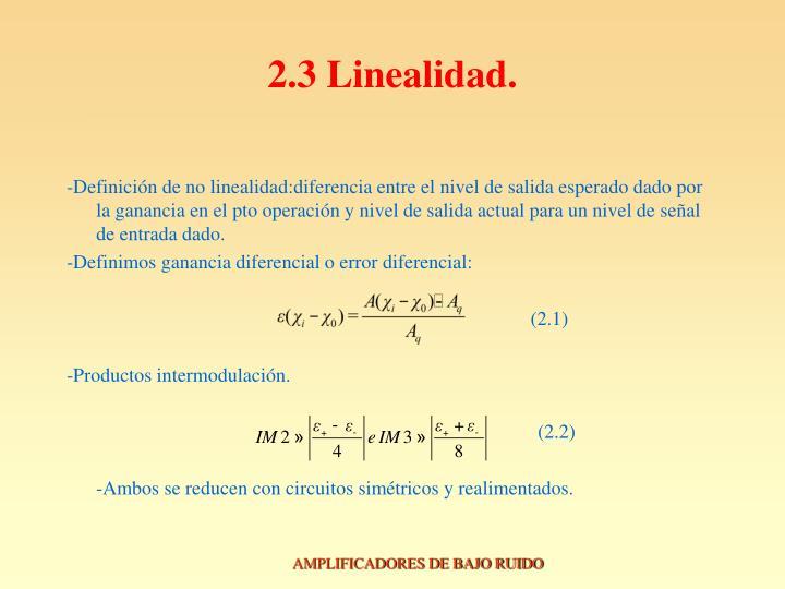 2.3 Linealidad.