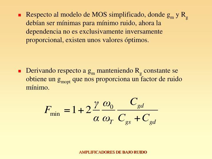 Respecto al modelo de MOS simplificado, donde g