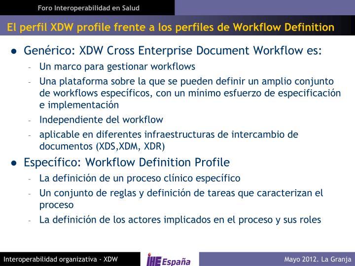 El perfil XDW profile frente a los perfiles de Workflow Definition