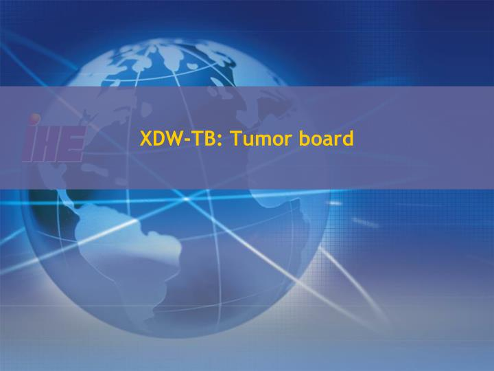 XDW-TB: Tumor board