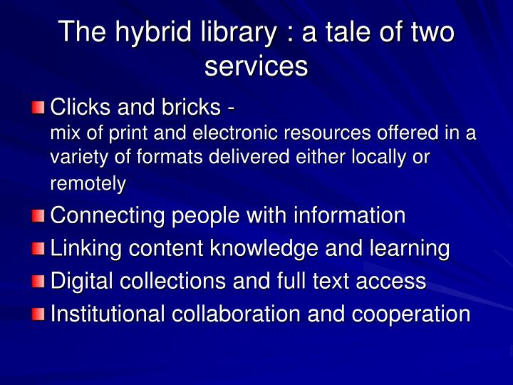 The hybrid library : a tale of two services