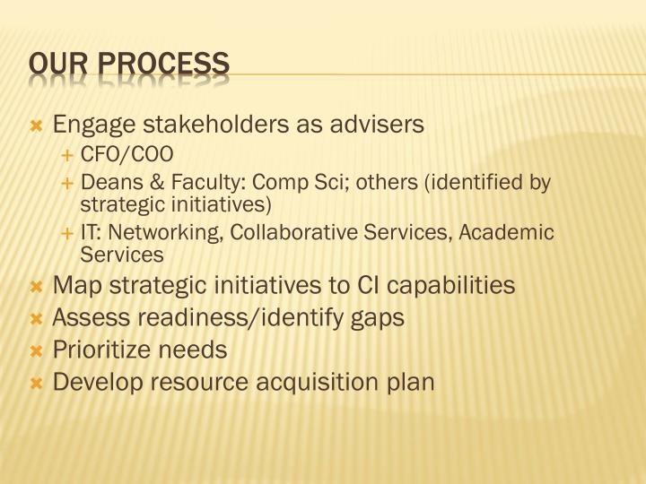 Engage stakeholders as advisers
