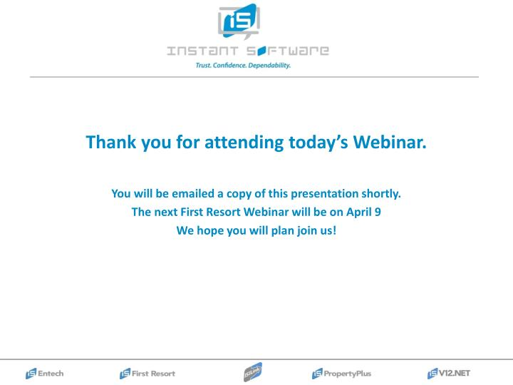 Thank you for attending today's Webinar.