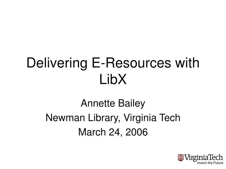 Delivering e resources with libx